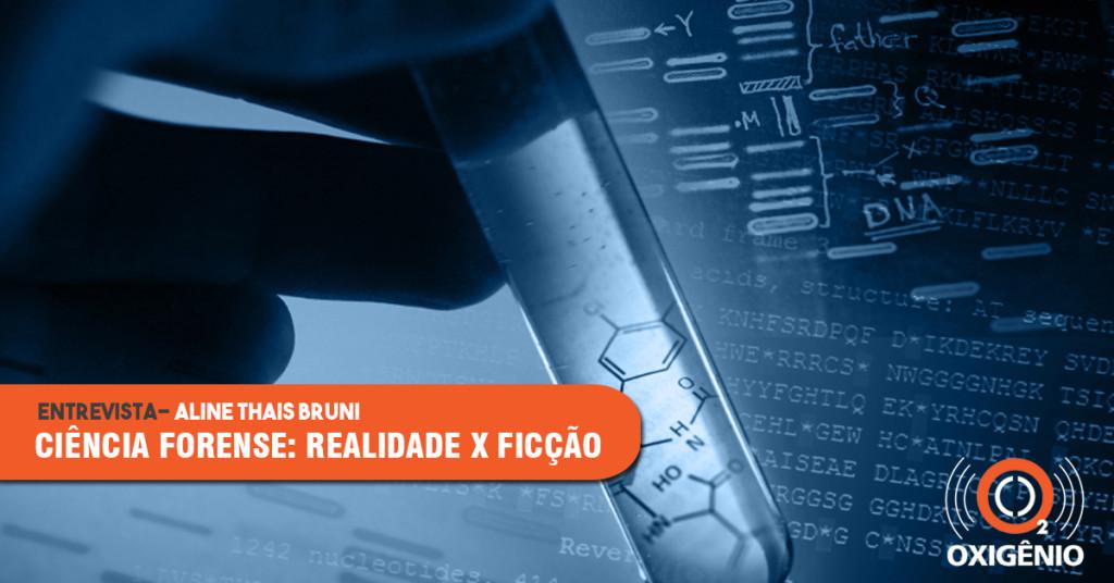 Ciência Forense: para que serve e como é feita no Brasil?