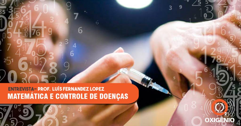 Prof. Luís Fernandez Lopez explica como modelos matemáticos são usados no combate e controle de doenças.