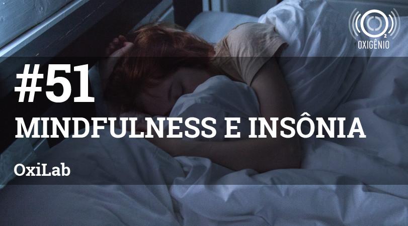 #51 OxiLab: Mindfulness e insônia