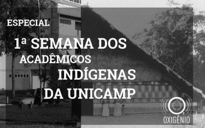 Especial Semana Acadêmicos Indígenas da Unicamp