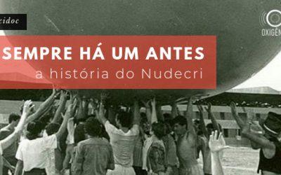 Oxidoc: Sempre há um antes: a história do Nudecri