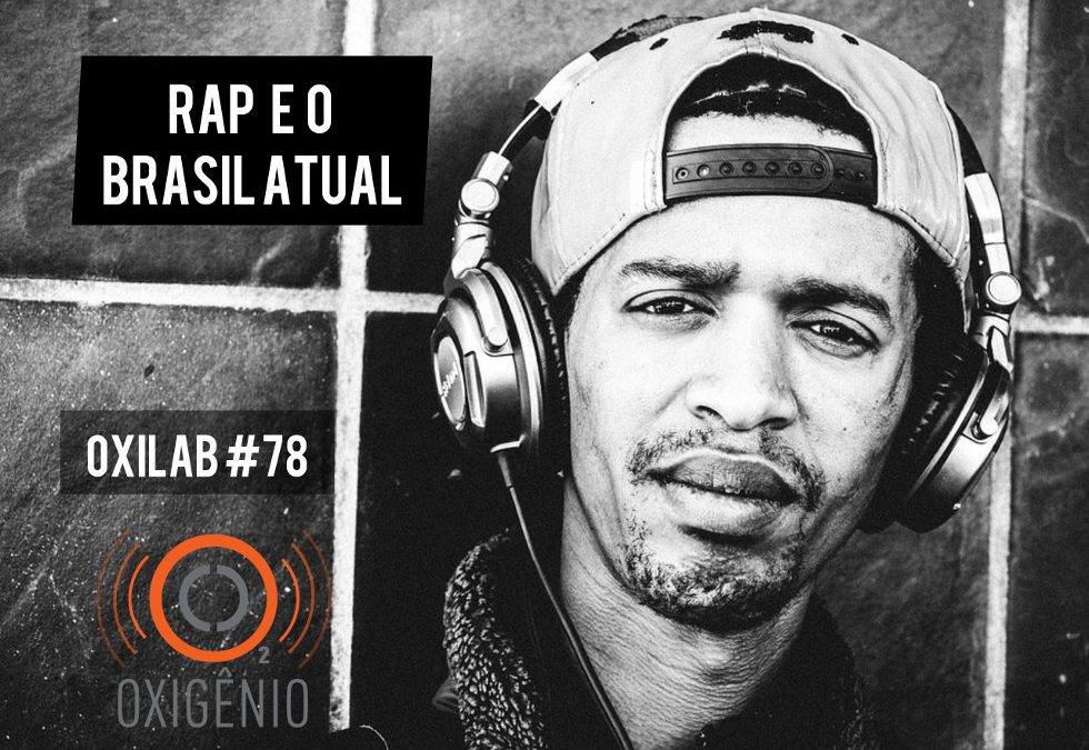 #78 Oxilab:  Rap e o Brasil atual