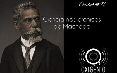 #91 Oxilab: Ciência nas crônicas de Machado