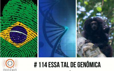 #114 Essa tal de Genômica – ep. 2