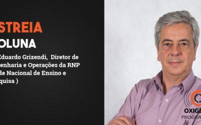 Coluna de Grizendi sobre a RNP, Rede Nacional de Ensino e Pesquisa