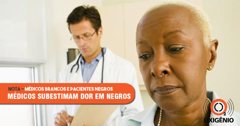 Estudo mostra que médicos brancos podem subestimar a dor de pacientes negros