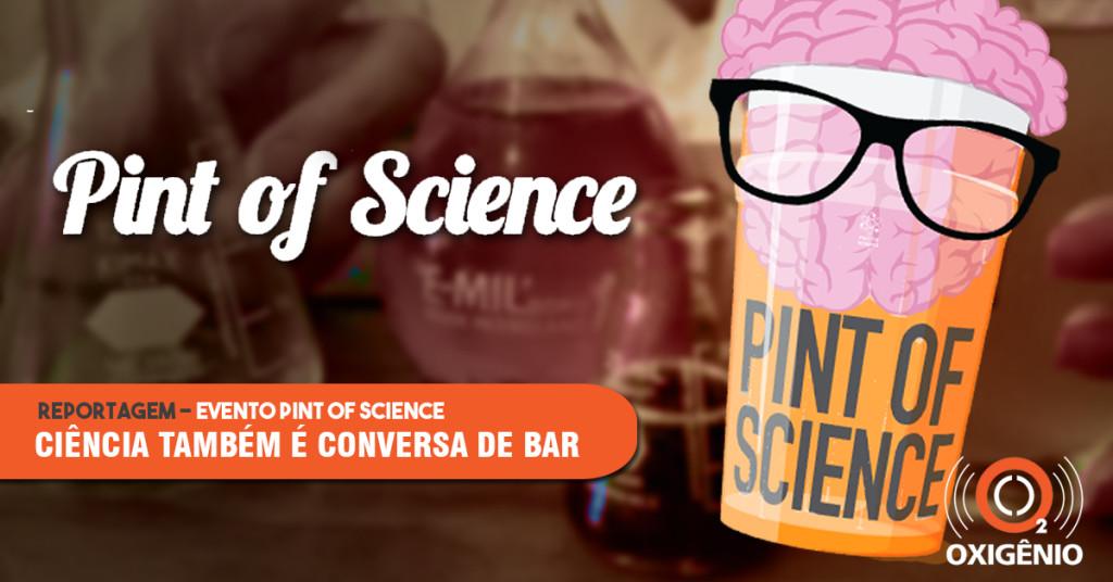 Pint of Science: um brinde à ciência com muita informação
