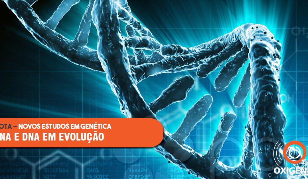 Estudos com RNA e DNA apresentam hipóteses e novos caminhos para o avanço da genética