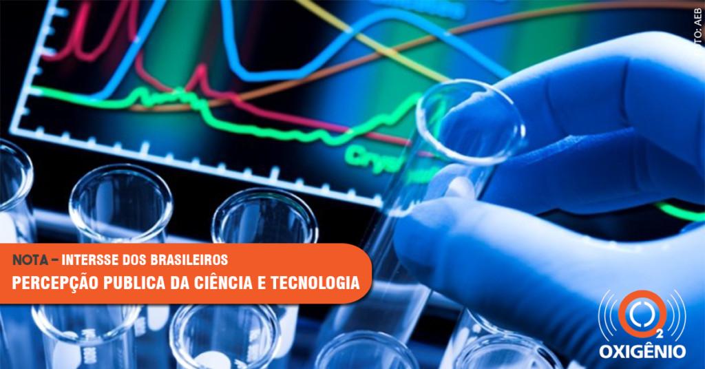 Interesse de brasileiros sobre ciência e tecnologia é tema de pesquisa