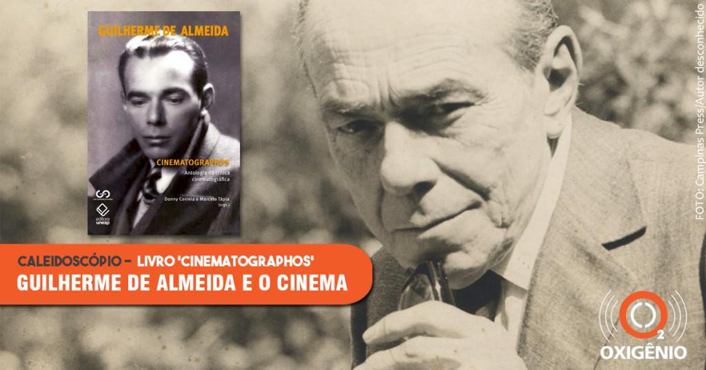 Cinematographos: história do cinema e a crítica de Guilherme de Almeida
