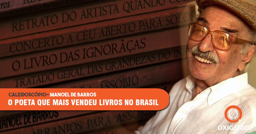 Manoel de Barros, o poeta que mais vendeu livros no Brasil.